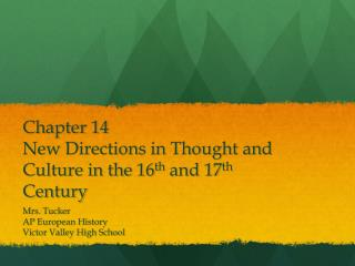 Chapter 14 New Directions in Thought and Culture in the 16 th  and 17 th  Century