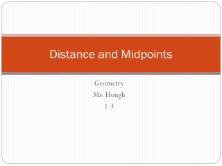 Distance and Midpoints