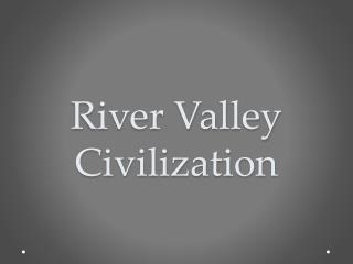 River Valley Civilization