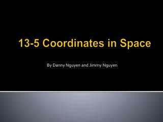 13-5 Coordinates in Space