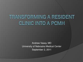 Transforming a Resident Clinic into a PCMH