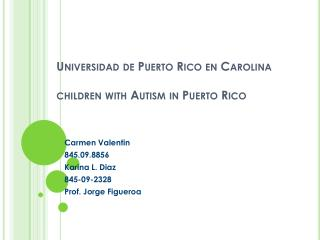 Universidad de Puerto  Rico en Carolina children  with Autism in Puerto  Rico