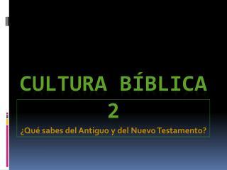 CULTURA BÍBLICA  2