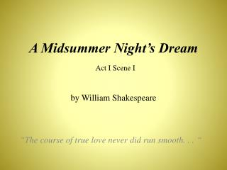 A  Midsummer  Night�s Dream Act I Scene I by William Shakespeare