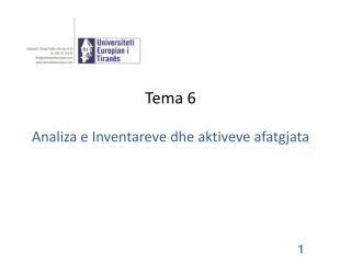 Tema  6 Analiza  e  Inventareve dhe aktiveve afatgjata