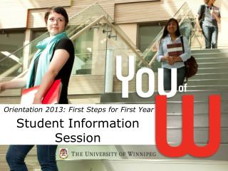Orientation 2013: First Steps for First Year