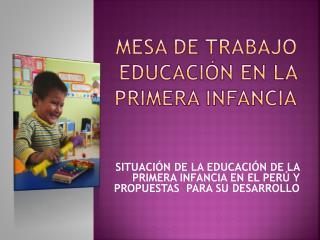 MESA DE TRABAJO EDUCACI�N EN LA PRIMERA INFANCIA