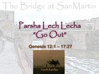 Parsha Lech Lecha �Go Out�