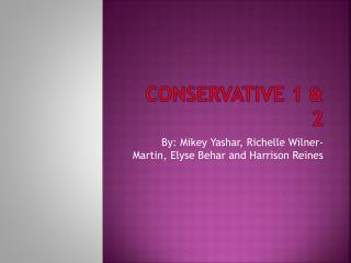 Conservative 1 & 2
