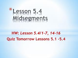 Lesson 5.4 Midsegments
