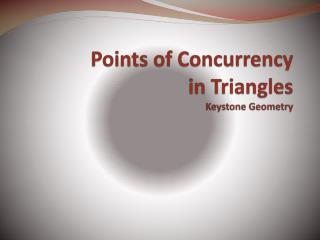 Points of Concurrency  in Triangles Keystone Geometry