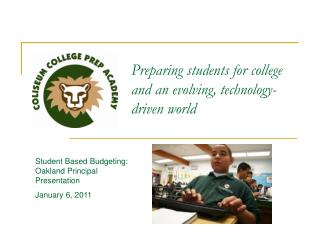 Preparing students for college and an evolving, technology-driven world