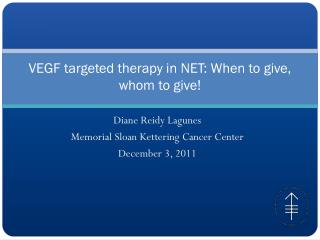 VEGF targeted therapy in NET: When to give, whom to give!