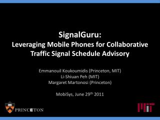 SignalGuru :  Leveraging Mobile Phones for Collaborative Traffic Signal Schedule Advisory