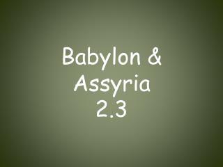 Babylon & Assyria