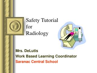 Safety Tutorial for Radiology