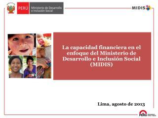 La capacidad financiera  en el enfoque del Ministerio de Desarrollo e Inclusión Social (MIDIS)
