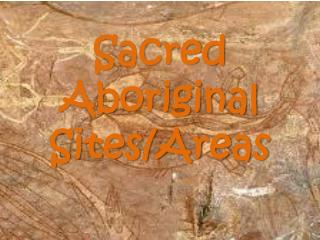 Sacred Aboriginal Sites/Areas