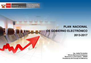 Ing. Jaddy Fernández  Oficina Nacional de Gobierno Electrónico e Informática – ONGEI