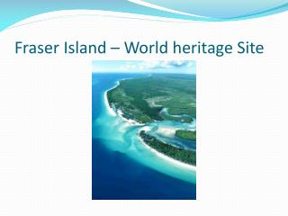 Fraser Island � World heritage Site
