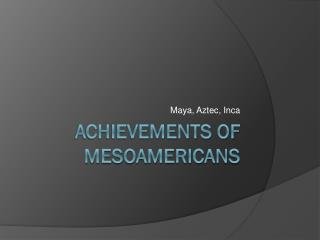 Achievements of Mesoamericans