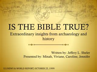 IS THE BIBLE TRUE? Extraordinary insights from archaeology and history