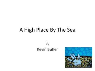 A High Place By The Sea