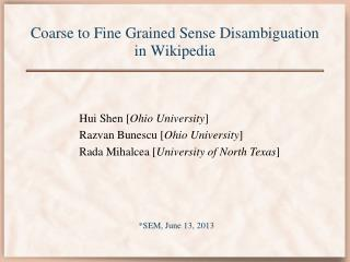 Coarse to Fine Grained Sense Disambiguation  in Wikipedia