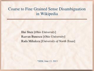 Coarse to Fine Grained Sense Disambiguation  in Wikipedia