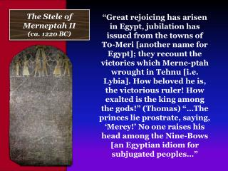 The Stele of  Merneptah  II (ca. 1220 BC)