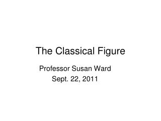 The Classical Figure