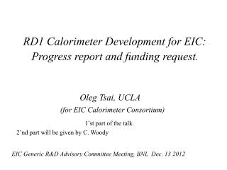 RD1 Calorimeter Development for EIC:        Progress report and funding request. Oleg Tsai, UCLA