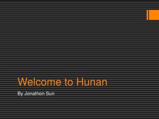 Welcome to Hunan