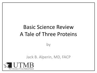 Basic Science Review A Tale of Three Proteins