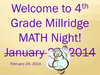 Welcome to 4 th  Grade  Millridge  MATH Night!   January 29, 2014