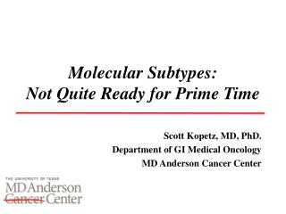 Molecular Subtypes: Not Quite Ready  for Prime Time