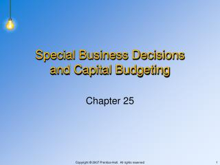 Special Business Decisions and Capital Budgeting