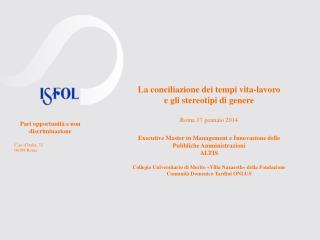 La conciliazione dei tempi vita-lavoro e gli stereotipi di genere Roma 17 gennaio 2014