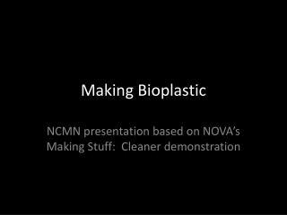 Making  Bioplastic