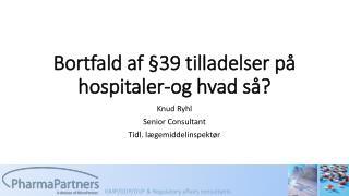 Bortfald af §39 tilladelser på hospitaler-og hvad så?