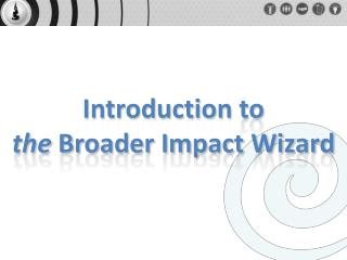 Introduction  to  the Broader Impact Wizard