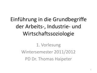 Einführung in die Grundbegriffe der Arbeits-, Industrie- und Wirtschaftssoziologie
