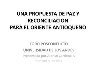 UNA PROPUESTA DE PAZ Y RECONCILIACION  PARA EL ORIENTE ANTIOQUEÑO