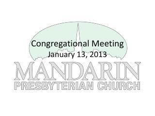 Congregational Meeting January 13, 2013