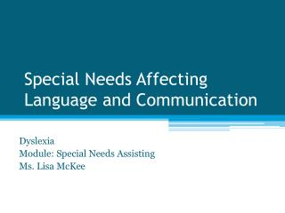 Special Needs Affecting Language and Communication