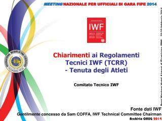Chiarimenti  ai Regolamenti Tecnici IWF (TCRR) - Tenuta degli  Atleti