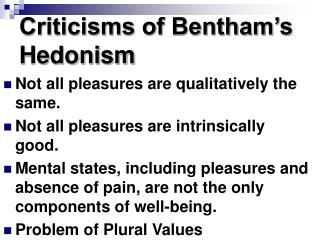 Criticisms of Bentham s Hedonism