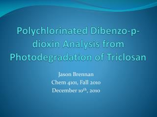 Polychlorinated  D ibenzo-p-dioxin  Analysis from  P hotodegradation  of  T riclosan