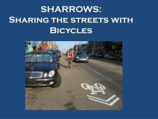 SHARROWS: Sharing the streets with Bicycles