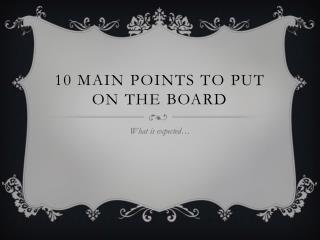 10 main points to put on the board